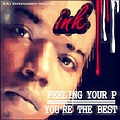 INK - Feeling Your P