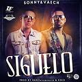 Sonny & Vaech - Síguelo (prod. Dj Kano The Monster & Keko el Supersonico)