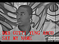 GOTTI YUNG ARCO-SAY MY NAME‏