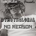 No Reason prod by (DTruthGlobal)