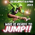 Who Is Ready To Jump 2013