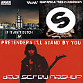Armin Van Buuren feat. W&W vs. The Pretenders & Quintino - If It Ain't Dutch vs. Stand By You Unbroken (Daji Screw MashUp)