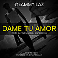 Sammy Laz - Dame Tu  Amor (Prod. by Polow Da Don) Hosted by Makinista Beatz