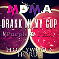 MDMA - Drank In My Cup (Purple & Pink) ft HOLLYWOODhorus
