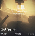 Cloud 9ine KO- H.B.M. (Produced By Leftie)
