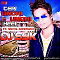 Teri Unchi Unchi Heel (Official Song )l_Feat Sunil Goswami _DJ SYK