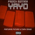 French Montana - Yayo (Feat. Future & Chinx Drugz)