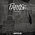 Papoose - Grimy Ass New York