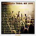 AFRODELICA TRIBAL MIX 2010 - C0MPLIED BY DJ GREG