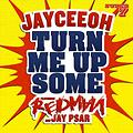 Turn Me Up Some (Ft Redman & Jay Psar)
