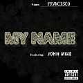 My Name (ft. JOHN MiKE) [Prod. By Melrose Zee]