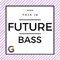 #46 • Future Bass • see you again