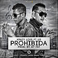 Krazy Love Ft U9 - Prohibida (Prod. AtFat) @PlenaUrbana