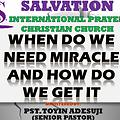WHEN DO WE NEED MIRACLE AND HOW DO WE GET IT 21 05 2017 1ST SERVICE