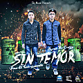 Sin Temor - Byron The Crazzy & Dave