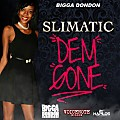 Slimatic – Dem Gone