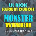 Lil Rick & Kerwin Dubois - Monster Winer (Doc Jones Trap Remix)