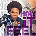 Alkaline - How It Feel (Raw)
