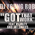 Got That Work (Feat. Clarity & Jay Smiles)
