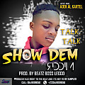 ADDI AL KATEL- Talk Talk( Prod. By Beatz Boss Leggo)