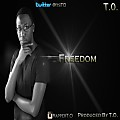 T.O.-Freedom(Prod.by T.O.)