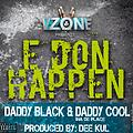 Daddy Cool  FT  Daddy Black -E   Don Happen