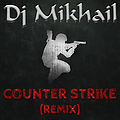 Dj Mikael - Counter Strike (Remix)