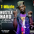 T-Wizzle _ Hustle Hard Feat Queen B (Ace Hood Cover)