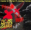 Tu No Metes Cabra (Hector Version) by RGP Music