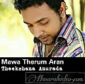 Mawa_Therum_Aran-_Theekshana_Anuradha_Official_Music_
