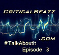 Critical Beatz - _TalkAboutit Music MixShow (Episode3)