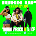 Young Wreck, DJ CP - Turn Up (Beef It Up)