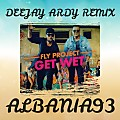 Dj Ardy & Fly Project - GeT Wet