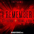 Game Ft Future & Young Jeezy - I Remember (Remix) (WWW.ELDESORDEN.NET)