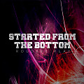 Roudeek Play - Started From The Bottom (Original Mix)