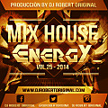 Mix House Energy Vol 25 2014 - Dj Robert Original www.djrobertoriginal