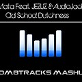 Mata Feat. JEZUZ & Aud!oJack - Old School Dutchness (Bombtracks Mashup)