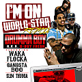 Drumma Boy Feat. Waka Flocka, Gangsta Boo & Slim Thug - I'm On Worldstar Remix (Prod. by E-Jaye da Producer)