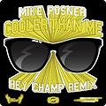 08_Cooler_Than_Me__Hey_Champ_Remix_