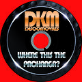 WHERE THIS THE PACHANGA? BY DKM DISCOMOVILES