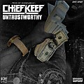 Chief Keef - Untrustworthy
