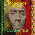stoneface priest - Grivous time