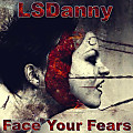 LSDanny - Face Your Fears (18.12.2016)