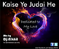 Judaai (falak) - DJ Nikhil (Dedicated To My Love Mix) UT