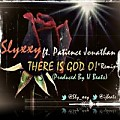 Slyxxy Ft. Patience Jonathan - There is God o REMIX (Prod By IJ Beats)