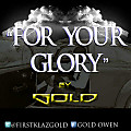 01 FOR YOUR GLORY