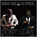 Simba Tagz - Don't Leave (Featuring Ice Prince)