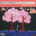 RaRa Supastar - Red Trees With Pink Leaves [EP]