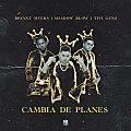 Bryant Myers Ft. Shadow Blow & Tivi Gun - Cambia de Planes