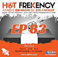 HOT FREKENCY #EP83 — LOKAL HIT #VOTEZ